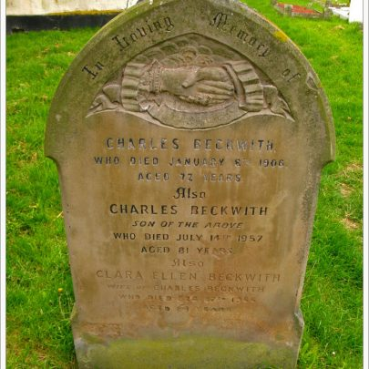 Charles Beckwith Died Jan 8th 1906 aged 72. Also his son Charles who died July 14th 1957 aged 81. Clara Ellen his Wife Died Feb 27th 1966 | (c) David Bullock